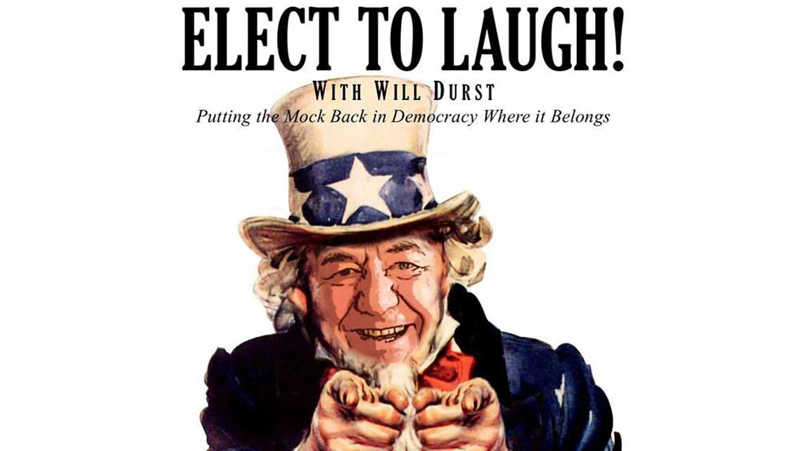 Aug 26th: Elect to Laugh! with Will Durst