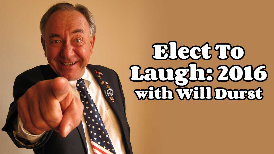 Aug. 24th: Elect To Laugh: 2016 with Will Durst