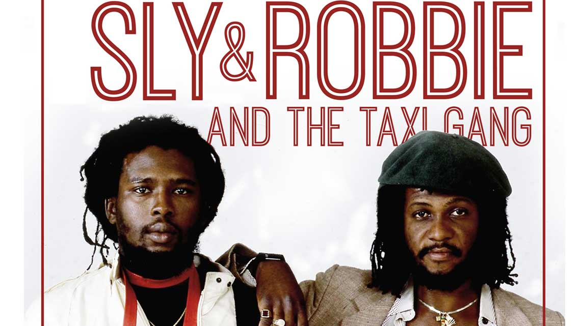 Sept. 27th: Sly & Robbie and the Taxi Gang