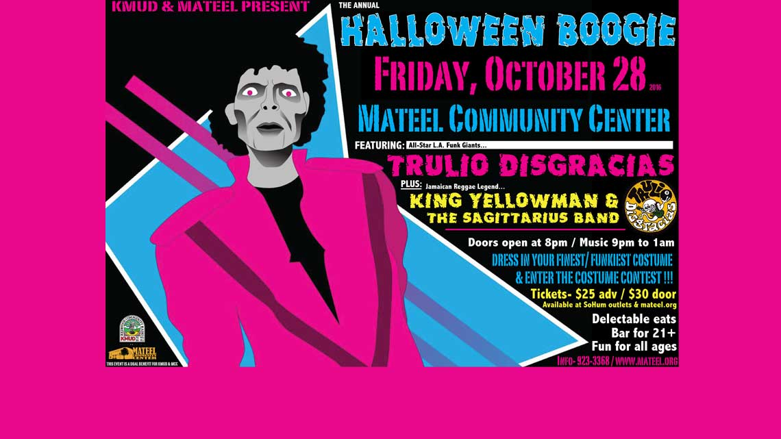 Oct. 28th: Annual Halloween Boogie with Trulio Disgracias, King Yellowman & more