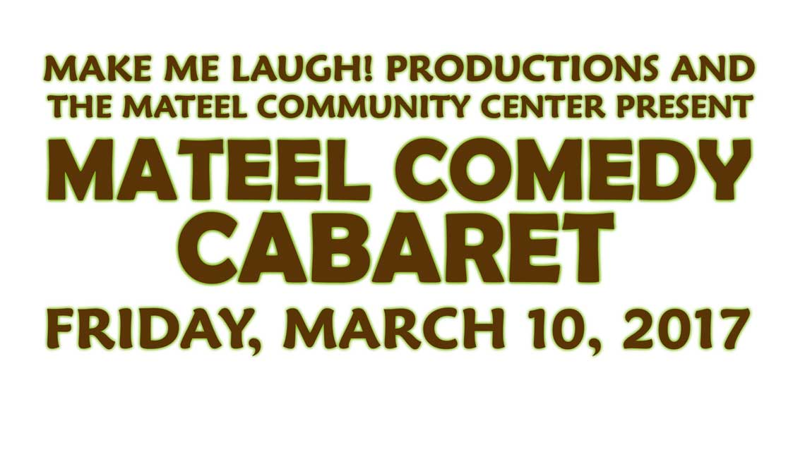 March 10th: Mateel Comedy Cabaret