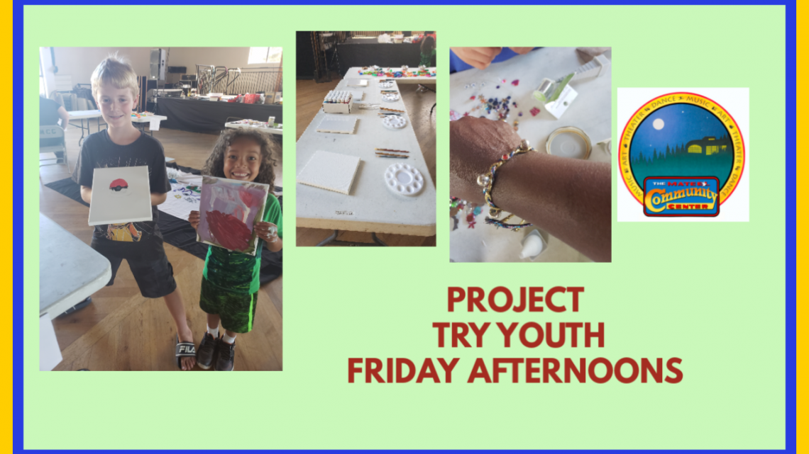PROJECT TRY YOUTH: Friday afternoons at the Mateel