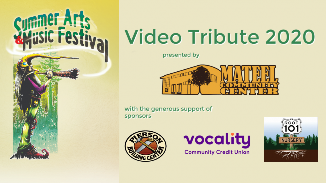 Mateel presents: Summer Arts & Music Fest Video Tribute