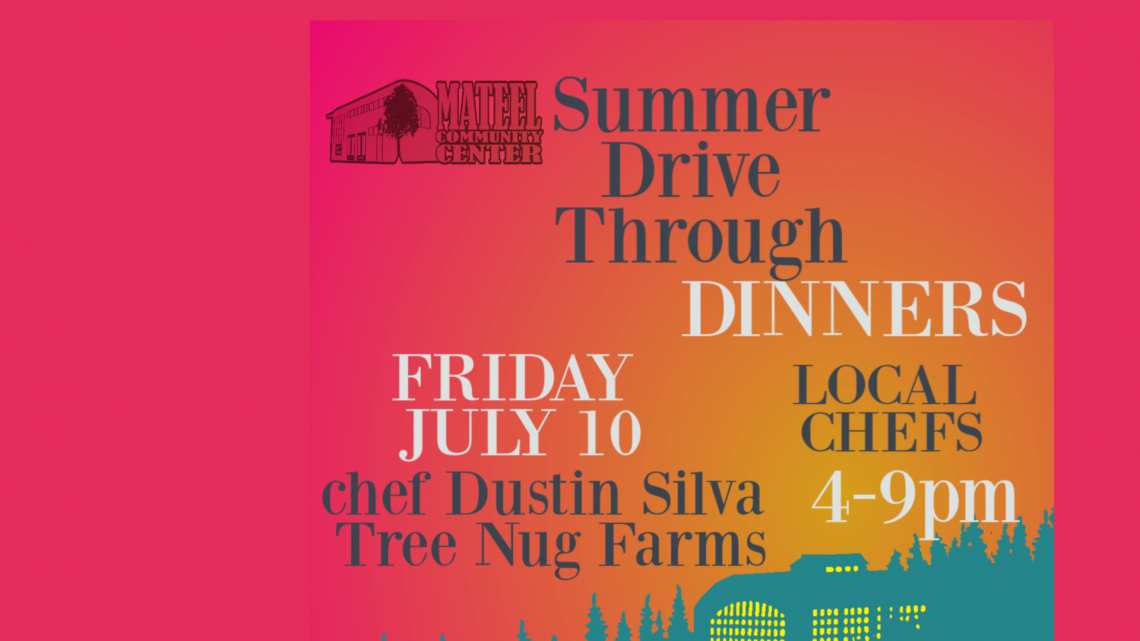 The Mateel presents Summer Drive Through Dinners