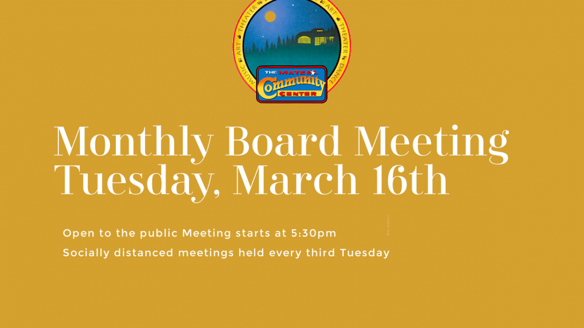 Monthly Mateel Board Meeting Wednesday April 21st
