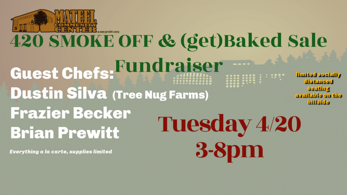 420 SMOKE OFF & (get) BAKED SALE to benefit the Mateel