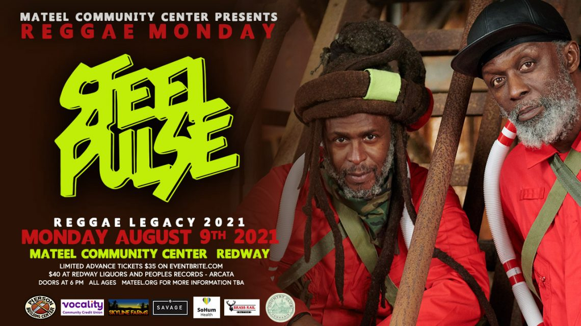 Mateel Community Center presents Reggae Legacy August 9th with Steel Pulse