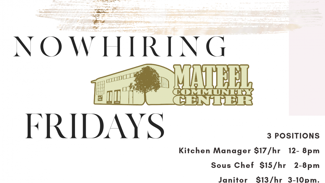 Now Hiring: Fridays at the Mateel